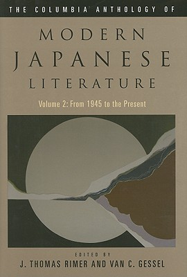 The Columbia Anthology of Modern Japanese Literature By Rimer, J. Thomas (EDT)/ Gessel, Van C. (EDT)