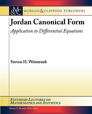 Morgan & Claypool Jordan Canonical Form: Application to Differential Equations by Weintraub, Steven H. [Hardcover] at Sears.com
